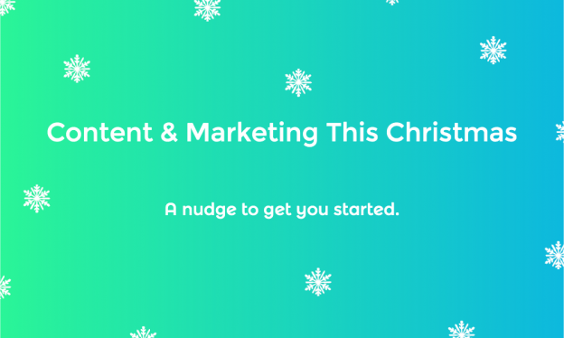Content and Marketing this Christmas