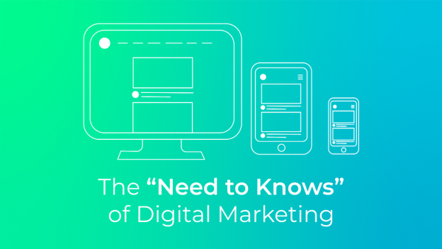 The Need To Knows of Digital Marketing